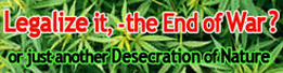 Legalize it – the End of War ?